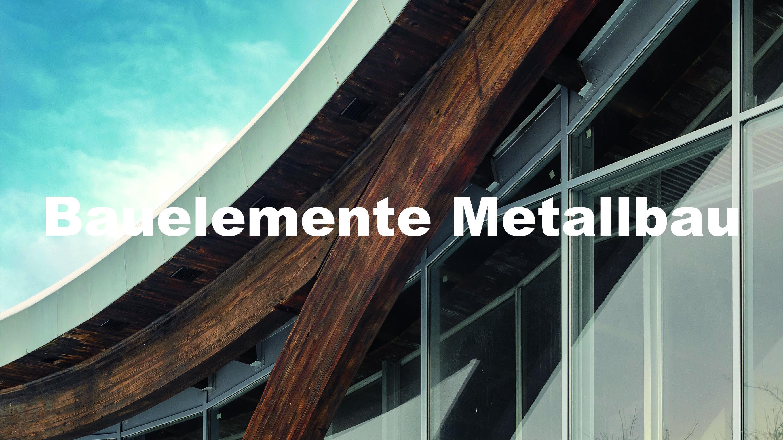 BAUELEMENTE METALBAU - z.B. thermisch getrennte Aluminium Bauelemente (Fenster, Terrassentüren) inkl. Einbau </br>  z.B. Geschäftsraumumbauten in Stahl, Trennwände aus Stahl und Glas
