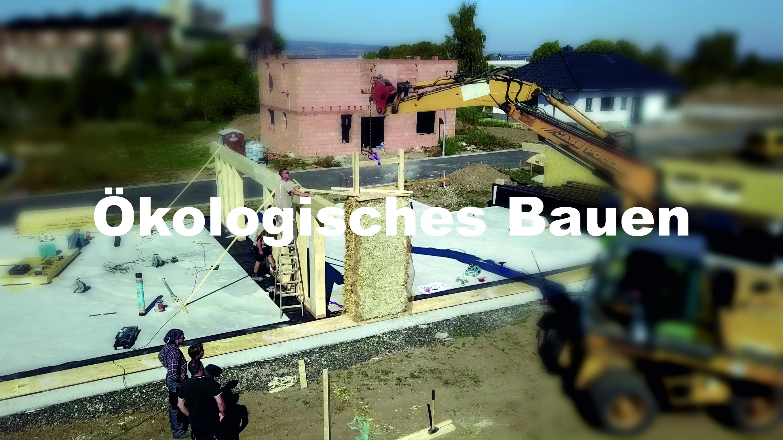 ÖKOLOGİSCHES BAUEN - z.B. Selbstbausatz Strohballenhaus mit Fertigelementen </br> z.B. Holzmassivhaus mit einstofflicher Wandaufbau ohne Folien und Verklebungen </br> z.B. wohngesunde Sanierung von Altbausubstanz mit Baustoffen aus Kalk, Holz und Lehm
